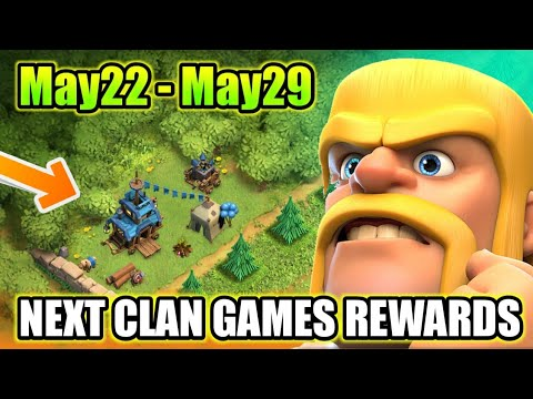 NEXT CLAN GAMES REWARDS I INFORMATION I 22May to 29 may I CLASH OF CLANS 2018
