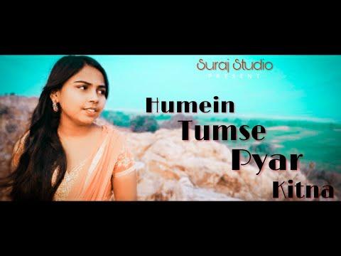 Humein Tumse Pyar Kitna |Cover|Suraj Studio