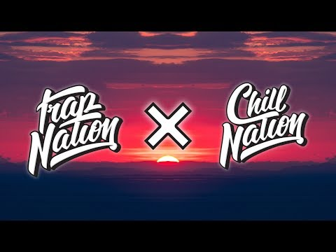 Best of Trap Nation x Chill Nation - 🔱Mixtape🔱