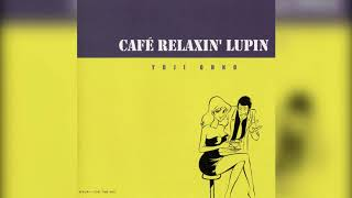 Café Relaxin' Lupin - 02. Theme From Lupin The Third ('99 version)