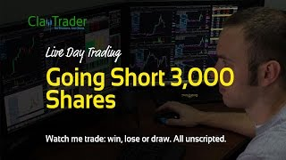 Live Day Trading - Going Short 3,000 Shares