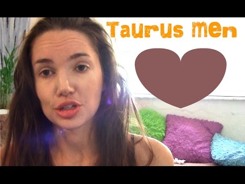 Taurus Men (It's All About Beauty)