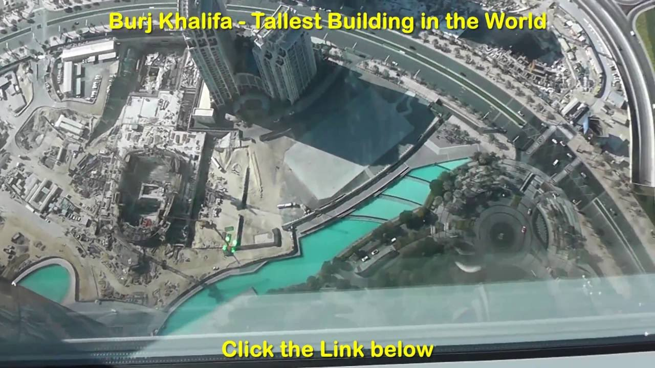 Burj Khalifa Top Floor View - Tallest