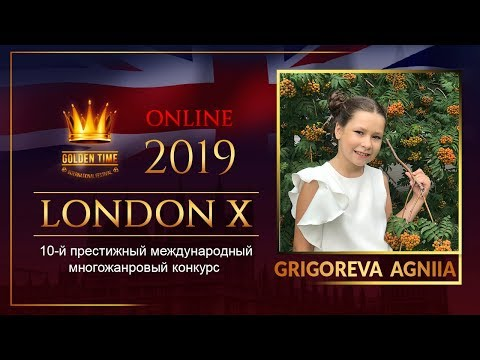 GTLO-0701-0167 | Grigoreva Agniia | Golden Time Online London 2019 Festival Distance Contest