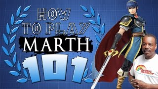 HOW TO PLAY MARTH 101