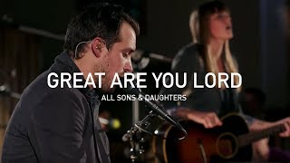 Watch All Sons  Daughters Great Are You Lord video