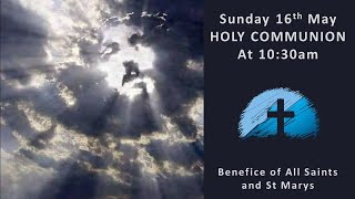 Holy Communion on 16th May 2021