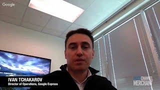 Ivan Tchakarov,  Google Express