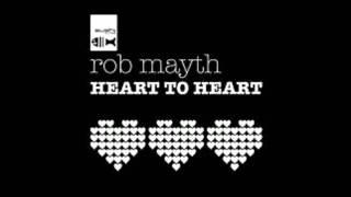 Rob Mayth - Heart To Heart (Bonus Mix)
