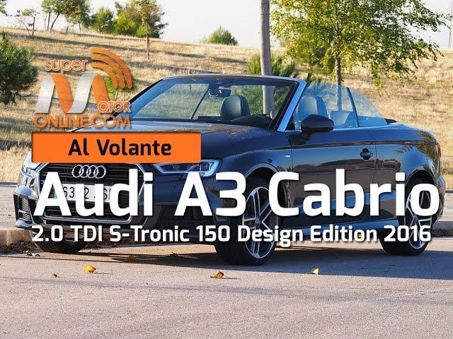 Audi A3 Cabrio 2016 / Al volante / Prueba dinámica / Review / Supermotoronline.com