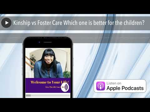Kinship vs Foster Care Which one is better for the children?