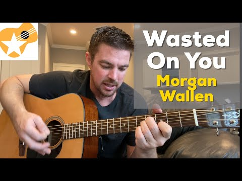 Wasted On You | Morgan Wallen | Beginner Guitar Lesson