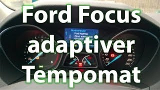 Ford Focus Adaptive Geschwindigkeitsregelanlage mit Fahrspurhalte-Assistent