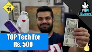 Top Tech - iGyaan - Top 10 Cool Tech Under Rs. 500 - Budget Shopping
