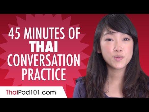 45 Minutes of Thai Conversation Practice - Improve Speaking Skills