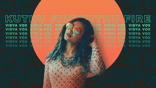ᴿᵉᵐᶦˣKuthu Fire Vidya Vox  Tamil Adi Remix