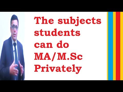 In which subjects students can do MA/M.Sc as private students? Lecture by Shahid Bhatti