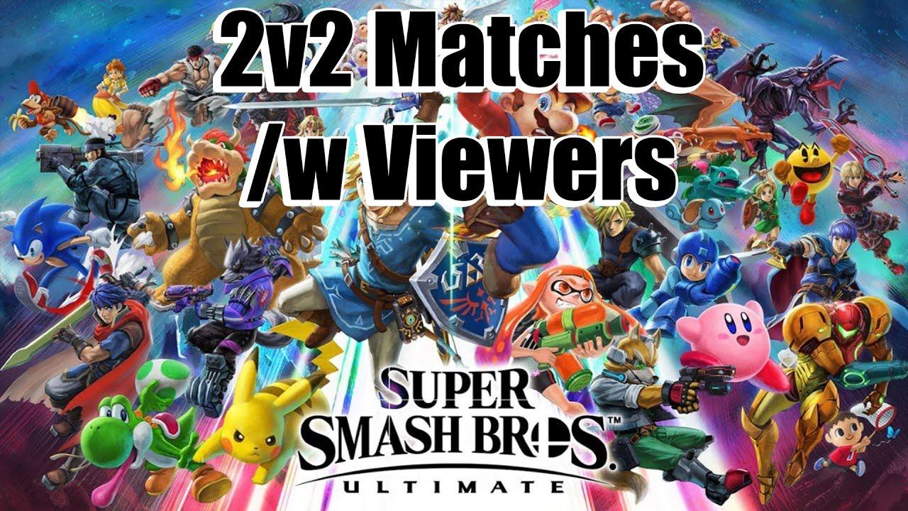 Super Smash Bros Ultimate - 2v2 Battles /w Viewers! thumbnail