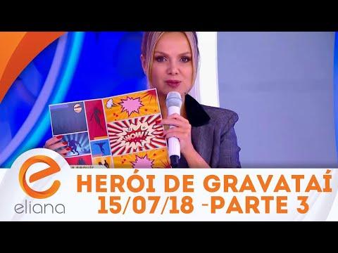 Herói de Gravataí - Parte 3 | Programa Eliana (15/07/18)