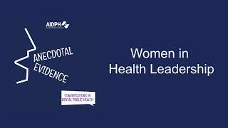 Anecdotal Evidence: Women in Health Leadership