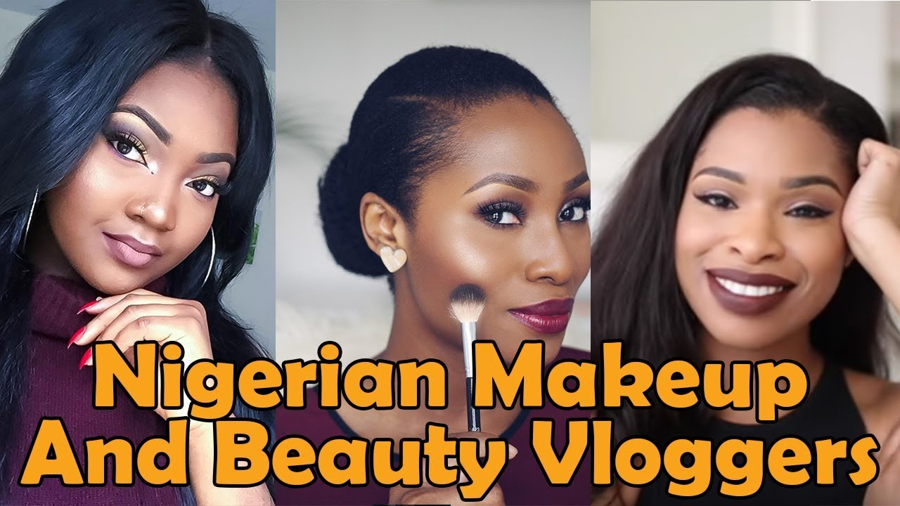 10 Nigerian Makeup And Beauty YouTubers You Should Know [PT 1]