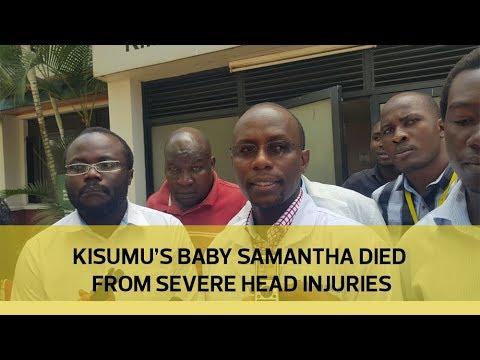 Kisumu's baby Samantha died from severe head injuries