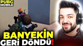 BANYEKİN GERİ DÖNDÜ !!