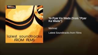 "Ye Pyar Ka Wada (from ""Pyar Ka Wada"")"