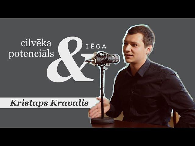 #029 Cilvēka potenciāls un jēga | Kristaps Kravalis | Eksperimentālās sarunas