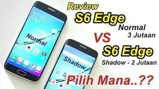 REVIEW S6 Edge 3.6jt VS S6 Edge Shadow 2.3jt Beli Di Batam.. Pilih Mana.?