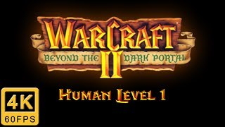 Warcraft II: Beyond the Dark Portal Walkthrough | Human Level 1