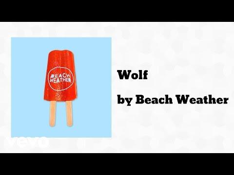 Beach Weather - Wolf (AUDIO)