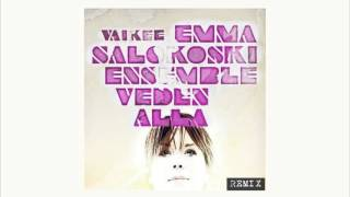 Emma Salokoski Ensemble - Veden Alla (K-Vaikee Remix)