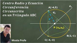 Circunferencia circunscrita en un triangulo como trazar y hallar la ecuación radio y centro ejemplo
