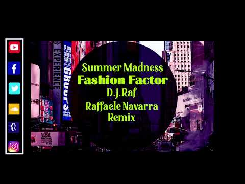 Summer Madness Fashion Factor D J Raf Raffaele Navarra Remix