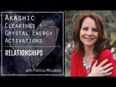 Akashic Records + Crystal Energy Clearing: Relationships