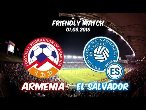 Friendly Match   Armenia 4-0 El Salvador   02.06.2016