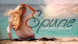 Atom feat. Krem & Miss Mary - Spune