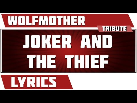 Joker And The Thief - Wolfmother tribute - Lyrics