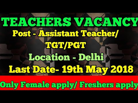 DELHI TEACHERS VACANCY 2018 | latest job update