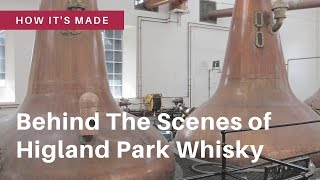 Behind The Scenes of Highland Park Whisky