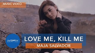 Maja Salvador | Love Me, Kill Me | Official Music Video
