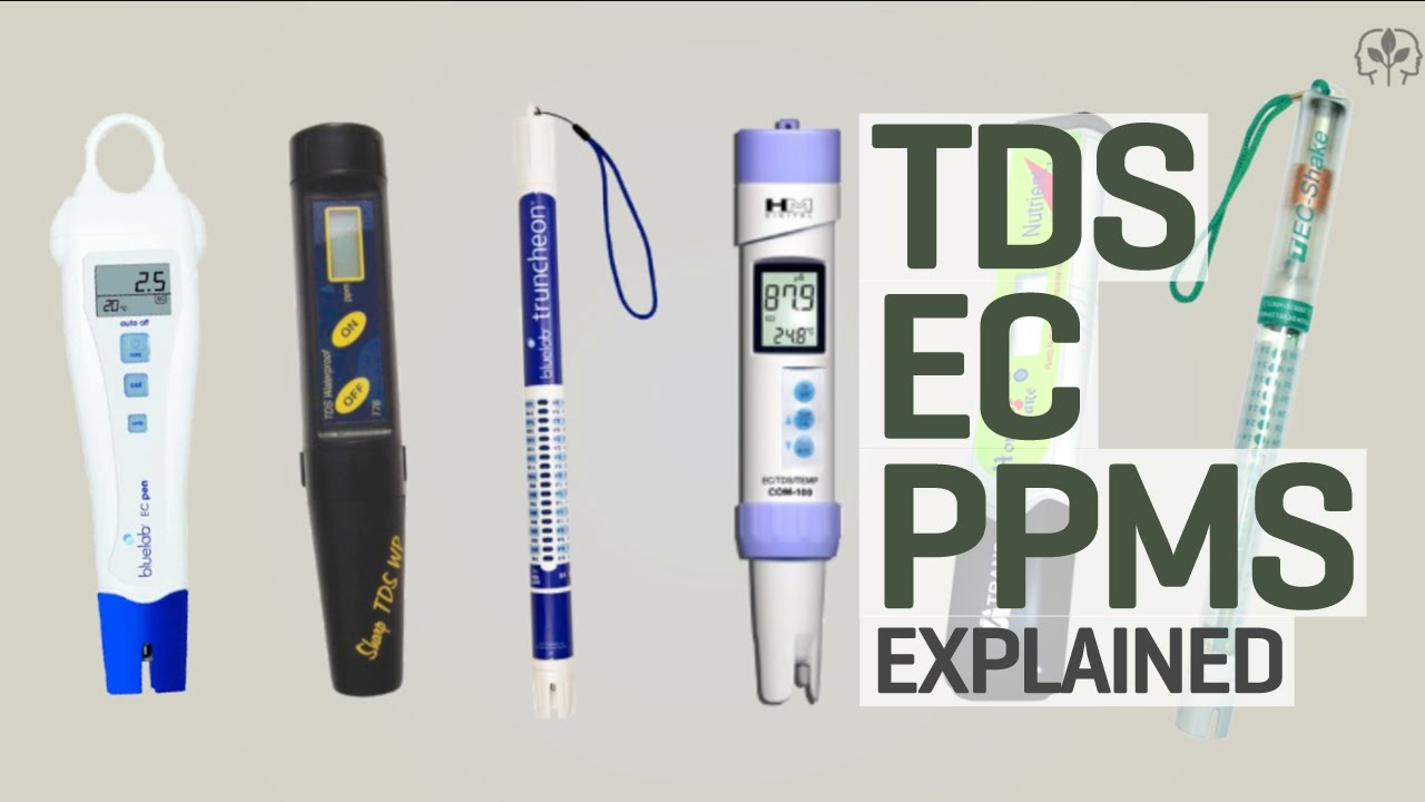 Hydroponic Nutrients TDS, PPMs and EC Explained!
