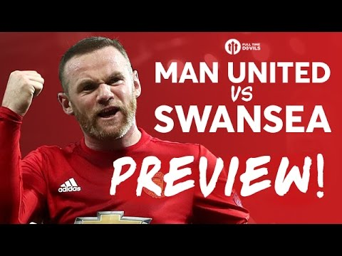 Manchester United vs Swansea City | LIVE PREVIEW