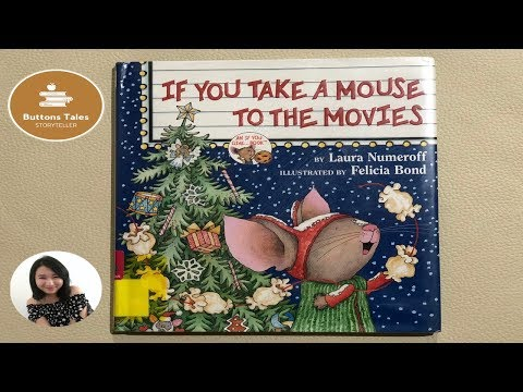 If You Take A Mouse To The Movies By Laura Numeroff | Buttons Tales Read Aloud