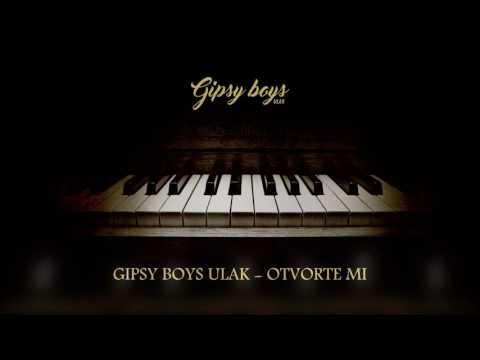Gipsy Boys Ulak - Otvorte mi