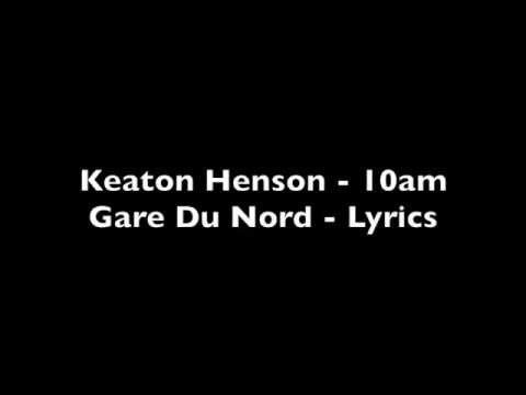 Keaton Henson - 10am Gare Du Nord - Lyrics