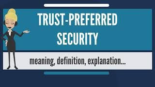 What is TRUST-PREFERRED SECURITY? What does TRUST-PREFERRED SECURITY mean?
