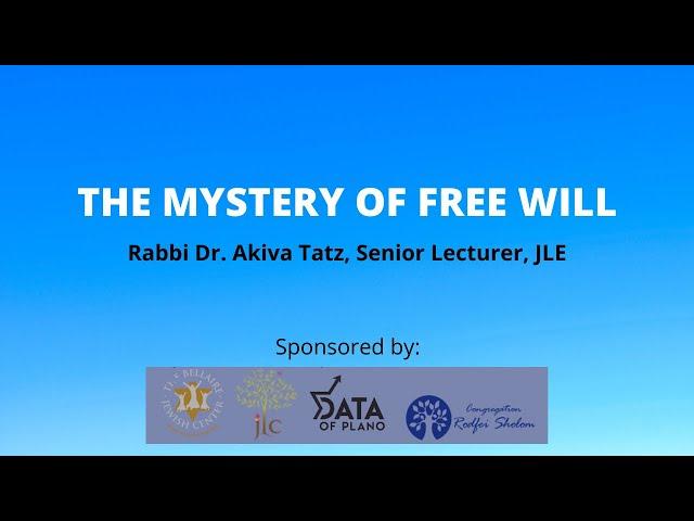 The Mystery of Free Will - Rabbi Dr. Akiva Tatz