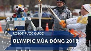 Robot rước đuốc Olympic mùa đông 2018 | VTC1